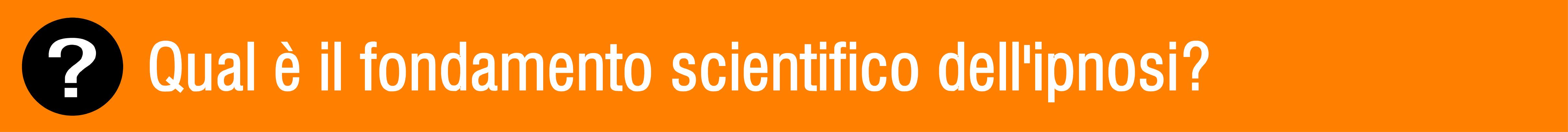 FONDAMENTO SCIENTIFICO